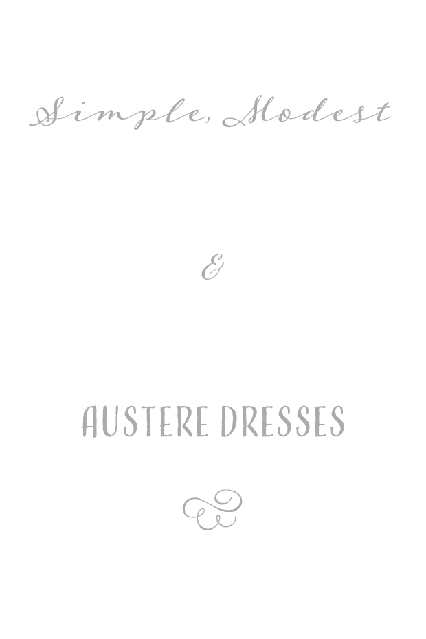 Simple, Modest and Austere dresses