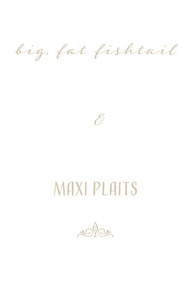 big, fat fishtail maxi plaits