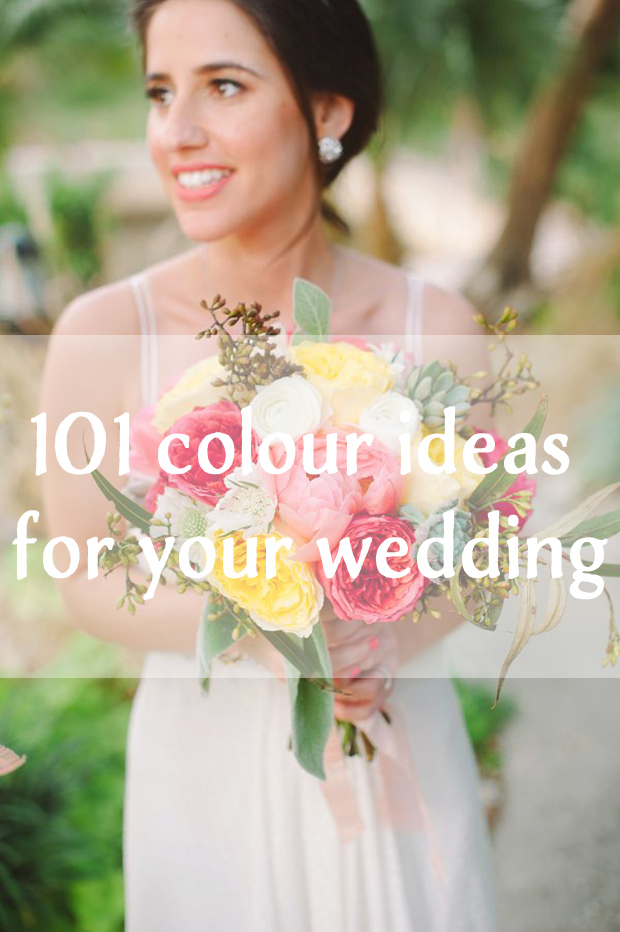 101 Wedding Colour Ideas for your Wedding!!!