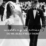 Wedding Contracts - The Low Down Do We Really Need Them