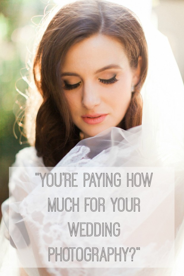 """""""You're paying HOW much for wedding photography?"""""""