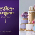 Elizabeth's Cake Emporium Introduces Opulencia: An Inspirational Artisan Cake & Sugar-craft Book