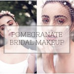 BRIDAL TUTORIAL FOR POMEGRANATE MAKEUP